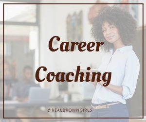Real Brown Girls_Career Coaching