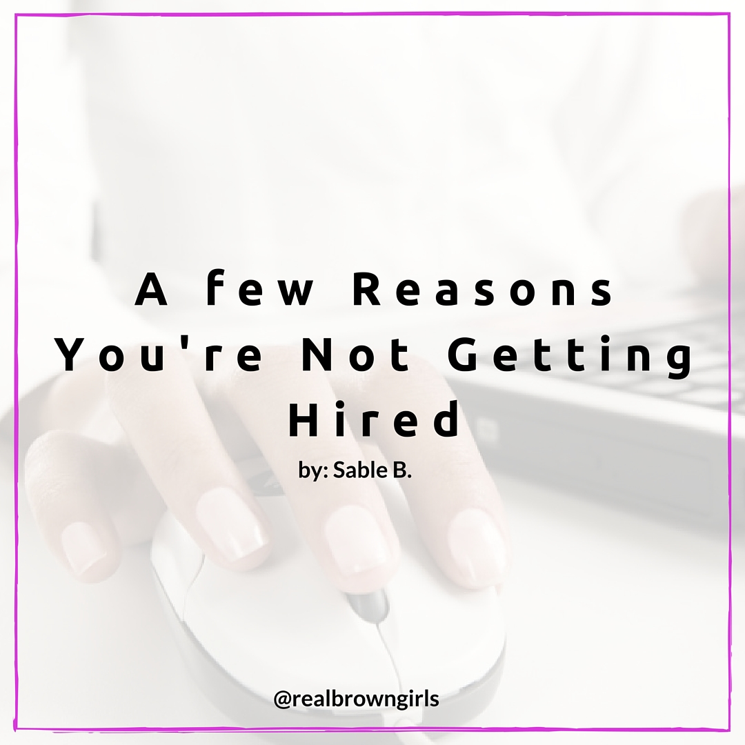 Real Brown Girls_Here are 3 reasons you are not getting hired